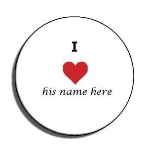 25 Button Pin Badge (Just Send Us His Name)