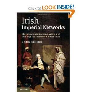Irish Imperial Networks: Migration, Social Communication and Exchange