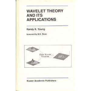 Wavelet Theory and Its Applications Randy K. Young, N.K. Bose Books
