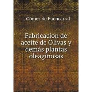 Fabricacion de aceite de Olivas y demás plantas