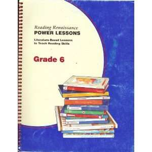 Lessons: Literature Based Lessons to Teach Reading Skills, Grade 6