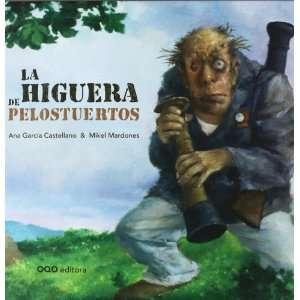 La higuera de Pelostuertos / Pelostuertos Fig Tree (Spanish Edition)