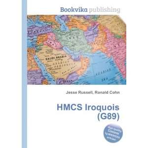 HMCS Iroquois (G89) Ronald Cohn Jesse Russell Books