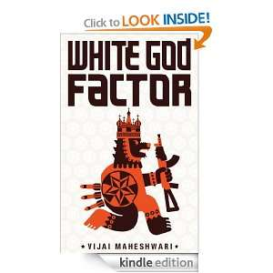 White God Factor: Vijai Maheshwari:  Kindle Store