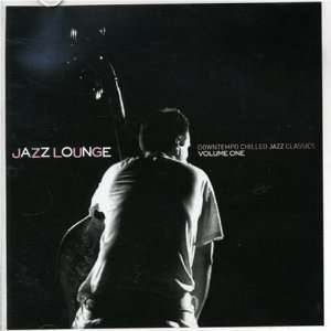 Jazz Lounge, Vol. 1: Various Artists: Music