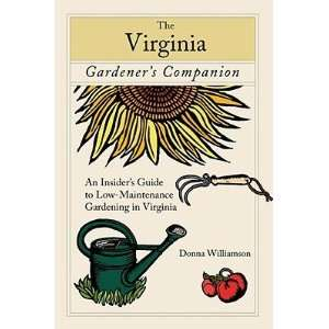 Low Maintenance Gardening in Virginia [VIRGINIA GARDENERS COMPA