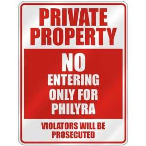 PRIVATE PROPERTY NO ENTERING ONLY FOR PHILYRA  PARKING