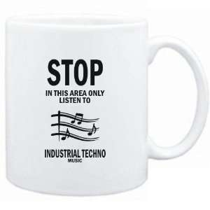 Mug White  STOP   In this area only listen to Industrial