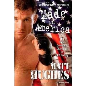 Most Dominant Champion in UFC History [Paperback] Matt Hughes Books
