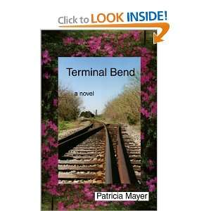 Terminal Bend (9780942979749) Patricia Marcela Haw Mayer