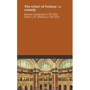 The wheel of fortune : a comedy: Richard Cumberland 1732