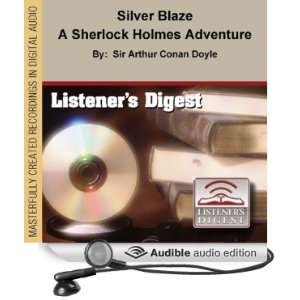 Silver Blaze A Sherlock Holmes Adventure [Unabridged] [Audible Audio