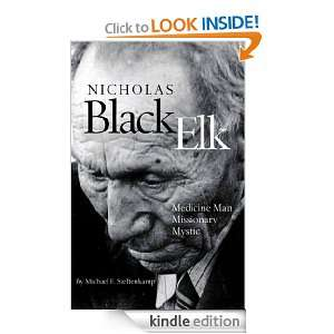 Nicholas Black Elk Medicine Man, Missionary, Mystic Michael F