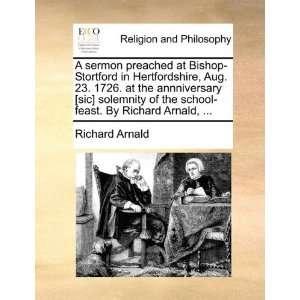 A sermon preached at Bishop Stortford in Hertfordshire