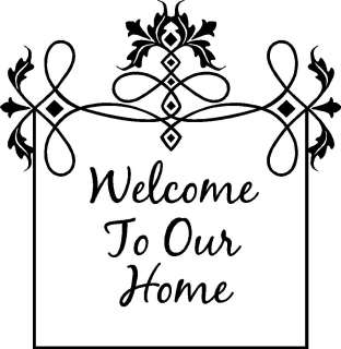 Welcome To Our Home   Vinyl Wall Art Decals Words