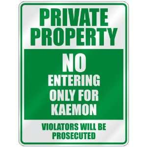 PRIVATE PROPERTY NO ENTERING ONLY FOR KAEMON  PARKING