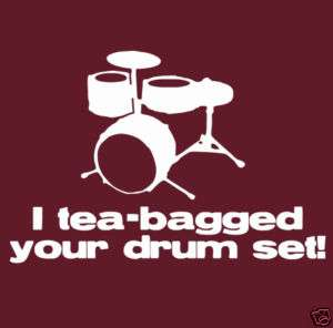 Teabagged Drum Set T shirt Step Brothers 5 Colors S 3XL