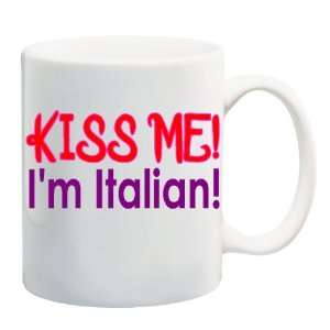 KISS ME! IM ITALIAN! Mug Coffee Cup 11 oz Everything Else
