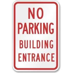 No Parking Building Enrance Engineer Grade Sign, 18 x 12