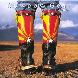 The 2006 Cowboy Gear Calendar (9781933192086): David R