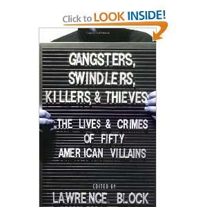 Gangsters, Swindlers, Killers, and Thieves: The Lives and