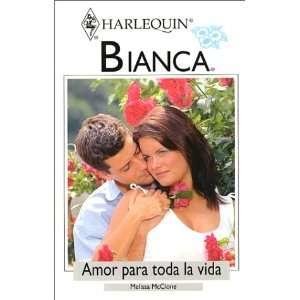 Amor Para Toda La Vida (Love Forever) (Harlequin Bianca