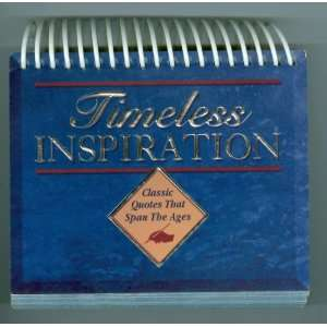 Timeless Inspiration Classic Quotes That Span the Ages: Classic Quotes