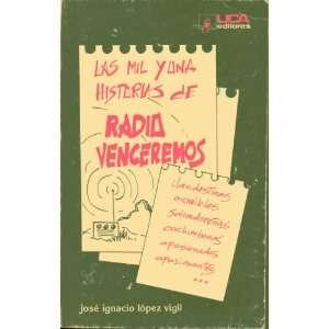 Las mil y una historia de Radio Venceremos (9788484051619