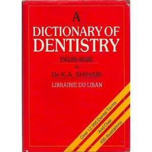 Dicionary of Denisry English/Arabic DDS Dr. K.A. Shihabi Books