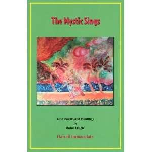 The Mystic Sings (9780964629974): Rufus Daigle: Books
