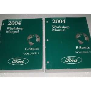2004 Ford E Series Workshop Manuals (2 Volume Set) Ford Motor Company