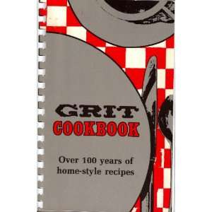 Grit Cookbook Over 100 Years of Home Style Recipes Books