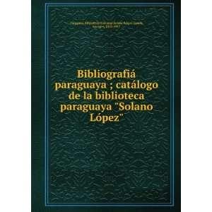 Lynch, Enrique, 1858 1917 Paraguay. Biblioteca Nacional Books