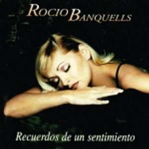 RECUERDOS DE UN SENTIMIENTO: ROCIO BANQUELLS: Music