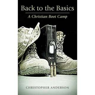 Image: Back to the Basics: A Christian Boot Camp: Christopher Anderson