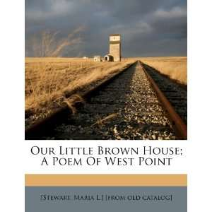 Our Little Brown House; A Poem Of West Point