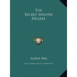 The Secret Master Degree (9781169379718): Albert Pike: Books