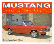 Mustang Selling the Legend by Bob McClurg, Andy Willsheer   New, Rare