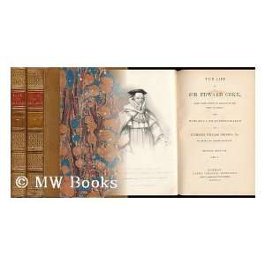 The life of Sir Edward Coke, Lord chief justice of England in the