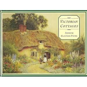 Victorian Cottages Andrew Clayton Payne Books