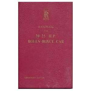 Handbook for 20 25 H. P. Rolls Royce Car Rolls Royce