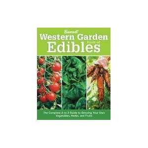 Western Garden Book of Edibles Complete A to Z Guide to Growing Your