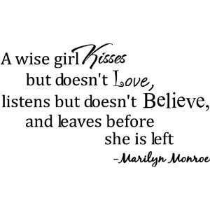 wise girl kisses bu doesn love lisens bu doesn believe and
