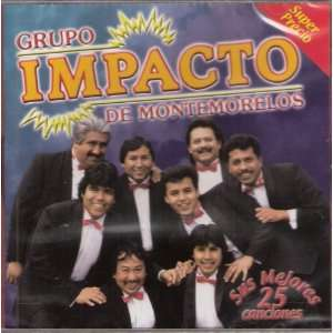 Grupo Impacto De Montemorelos Sus Mejores 25 Canciones