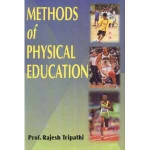 Methods of Physical Education (9788175245884): R. Tripathi