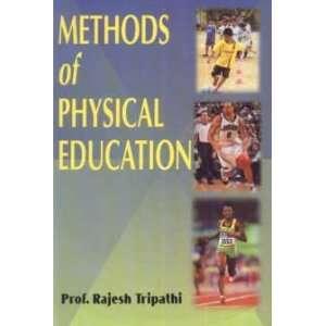Methods of Physical Education (9788175245884): R. Tripathi