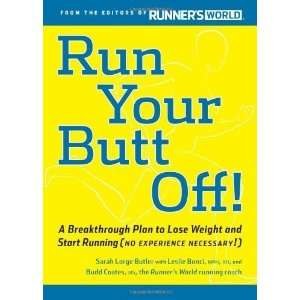 Butler,by Budd Coates Run Your Butt Off! A Breakthrough Plan to Shed