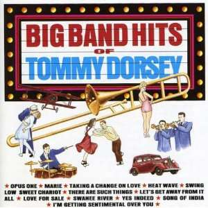 The Big Band Hits of Tommy Dorsey Various Artists Music