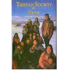 Tibetan Society in Exile (9788186208120): Jayanti Alam
