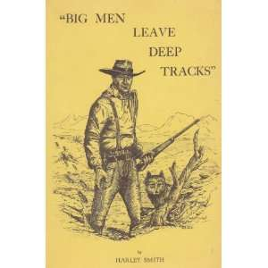 Big Men Leave Deep Tracks Harley Smith, Bud Breen